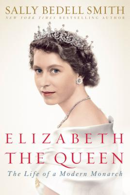 Elizabeth the Queen: Inside the Life of a Modern Monarch Cover Image