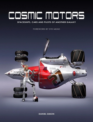 Cosmic Motors: Spaceships, Cars and Pilots of Another Galaxy Cover Image