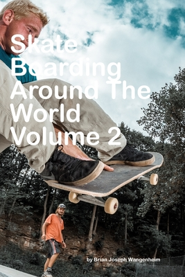 Skateboarding Around The World: Volume 2: beautiful pictures of skateboarding Cover Image