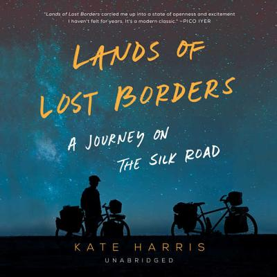 Lands of Lost Borders: A Journey of the Silk Road Cover Image