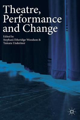 Theatre, Performance and Change Cover Image