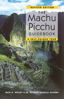 The Machu Picchu Guidebook: A Self-Guided Tour Cover Image