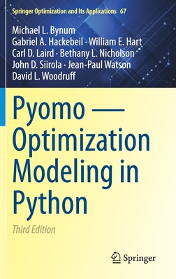 Pyomo -- Optimization Modeling in Python (Springer Optimization and Its Applications #67) Cover Image