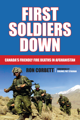 First Soldiers Down: Canada's Friendly Fire Deaths in Afghanistan Cover Image