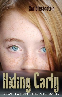 Hiding Carly, a Sean Gray Junior Special Agent Mystery Cover