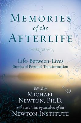 Memories of the Afterlife: Life-Between-Lives Stories of Personal Transformation Cover Image