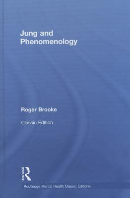 Jung and Phenomenology (Routledge Mental Health Classic Editions) Cover Image