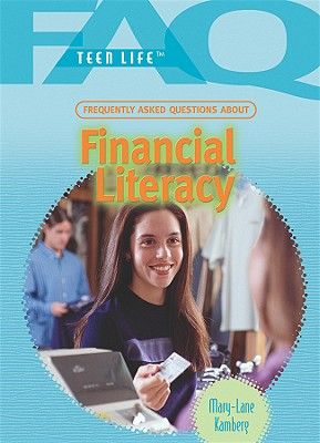 Frequently Asked Questions about Financial Literacy (FAQ: Teen Life) Cover Image
