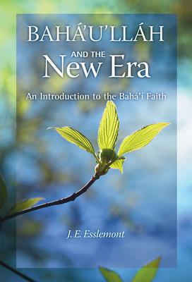 Baha'u'llah and the New Era: An Introduction to the Baha'i Faith Cover Image