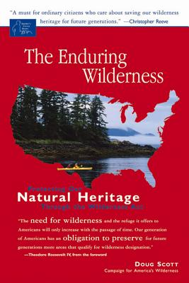 The Enduring Wilderness: Protecting Our Natural Heritage through the Wilderness Act Cover Image