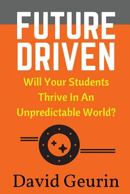 Future Driven: Will Your Students Thrive in an Unpredictable World? Cover Image