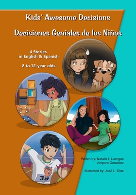 Kids' Awesome Decisions: 4 Stories in English and Spanish 8 to 12-year-olds Cover Image