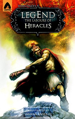 Legend: The Labors of Heracles: A Graphic Novel (Campfire Graphic Novels) Cover Image