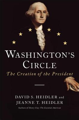 Washington's Circle: The Creation of the President Cover Image