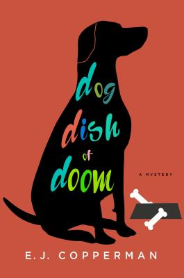 Dog Dish of Doom: An Agent to the Paws Mystery Cover Image