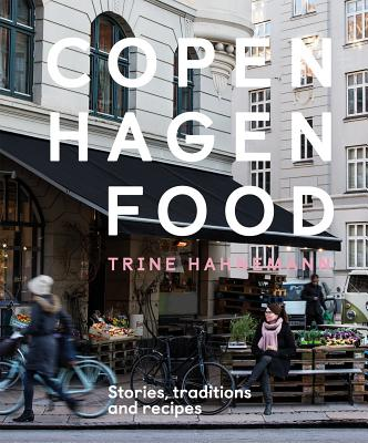 Copenhagen Food: Stories, Tradition and Recipes Cover Image
