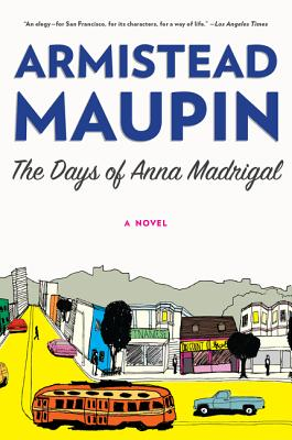 The Days of Anna Madrigal: A Novel (Tales of the City #9) Cover Image