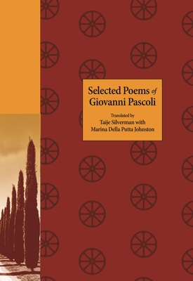 Selected Poems of Giovanni Pascoli (Lockert Library of Poetry in Translation #133) Cover Image