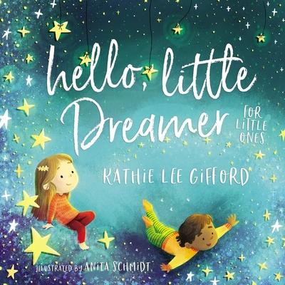 Hello, Little Dreamer for Little Ones Cover Image