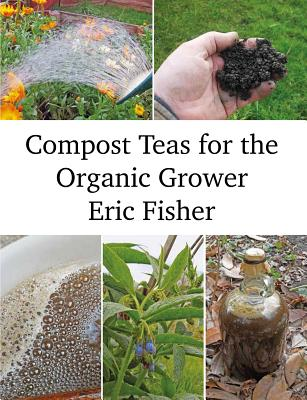 Compost Teas for the Organic Grower Cover Image