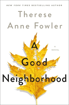 A Good Neighborhood Therese Anne Fowler, St. Martin's, $27.99,