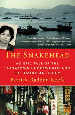 The Snakehead: An Epic Tale of the Chinatown Underworld and the American Dream Cover Image