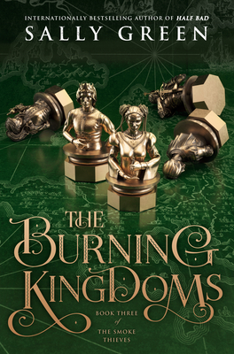 The Burning Kingdoms (The Smoke Thieves #3) Cover Image