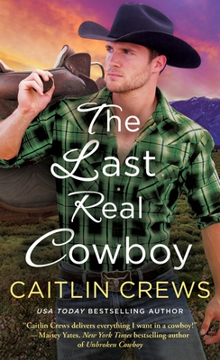 The Last Real Cowboy (Cold River Ranch #3) Cover Image