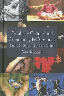 Disability Culture and Community Perform: Find a Strange and Twisted Shape Cover Image
