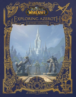 World of Warcraft: Exploring Azeroth: The Eastern Kingdoms Cover Image