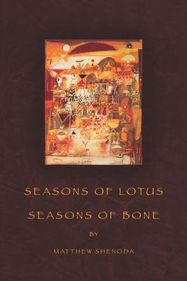 Seasons of Lotus, Seasons of Bone (American Poets Continuum #118) Cover Image