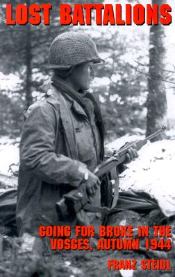 Lost Battalions: Going for Broke in the Vosges, Autumn 1944 Cover Image