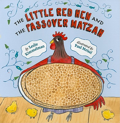 The Little Red Hen and the Passover Matzah Leslie Kimmelman