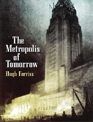 The Metropolis of Tomorrow (Dover Books on Architecture) Cover Image