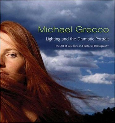 Lighting and the Dramatic Portrait: The Art of Celebrity and Editorial Photography Cover Image