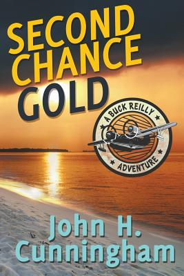 Second Chance Gold (Buck Reilly Adventure Series Book 4) Cover Image