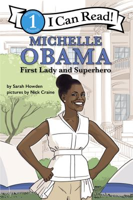 Michelle Obama: First Lady and Superhero: I Can Read Level 1 Cover Image