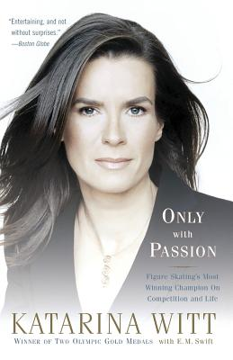 Only With Passion: Figure Skating's Most Winning Champion on Competition and Life Cover Image