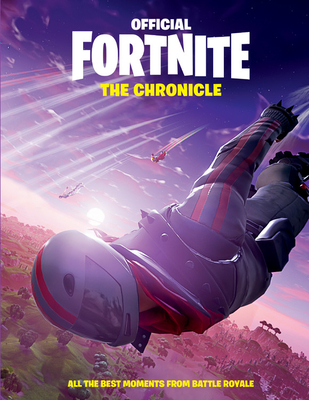 FORTNITE (Official): The Chronicle: All the Best Moments from Battle Royale Cover Image