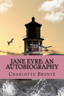 Jane Eyre: An Autobiography Cover Image