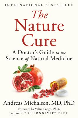 The Nature Cure: A Doctor's Guide to the Science of Natural Medicine Cover Image