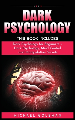 Dark Psychology: This Book Includes: