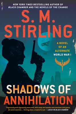 Shadows of Annihilation (A Novel of an Alternate World War #3) Cover Image
