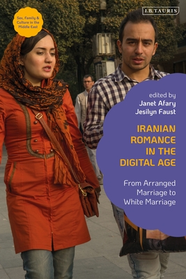 Iranian Romance in the Digital Age: From Arranged Marriage to White Marriage Cover Image