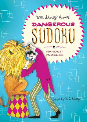 Will Shortz Presents Dangerous Sudoku: 200 Very Hard Puzzles Cover Image