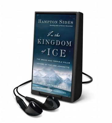 In the Kingdom of Ice: The Harrowing Arctic Voyage of the U.S.S. Jeannette Cover Image