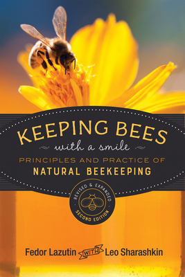Keeping Bees with a Smile: Principles and Practice of Natural Beekeeping (Mother Earth News Wiser Living) Cover Image