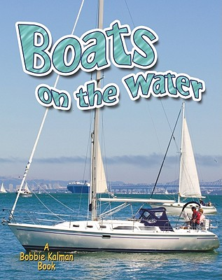 Boats on the Water (Vehicles on the Move #13) Cover Image