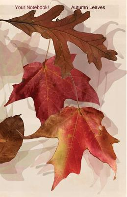 Your Notebook! Autumn Leaves Cover Image