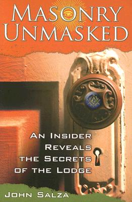 Masonry Unmasked: An Insider Reveals the Secrets of the Lodge Cover Image